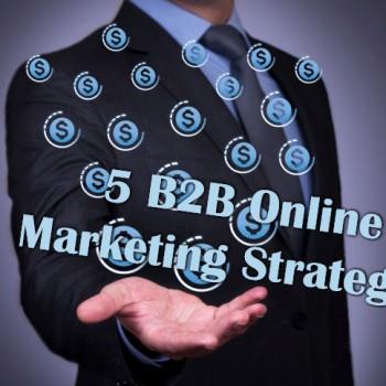 5-B2B-Online-Marketing-Strategies