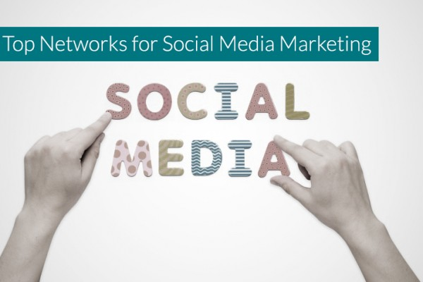 Top-Networks-for-Social-Media-Marketing-in-2015