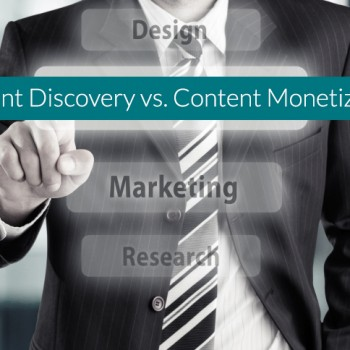 Content-Discovery-vs-Content-Monetization