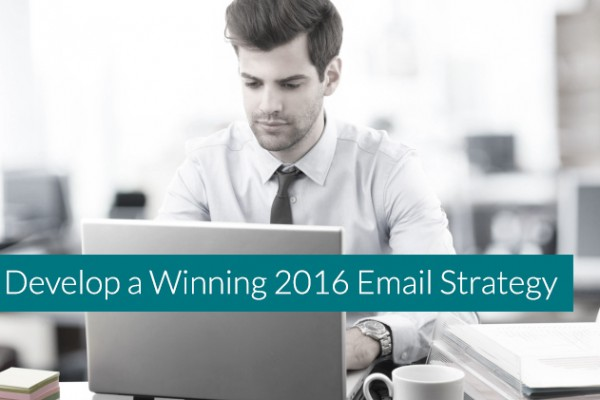 Develop-a-Winning-2016-Email-Strategy