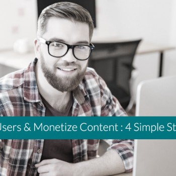 Engage Users and Monetize Content