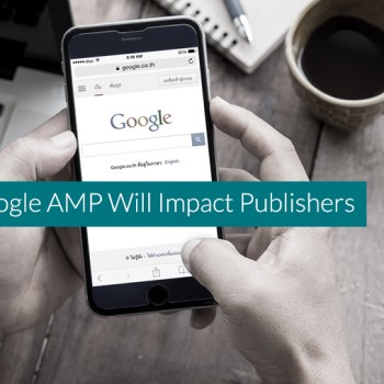 How-Google-AMP-Will-Impact-Publishers