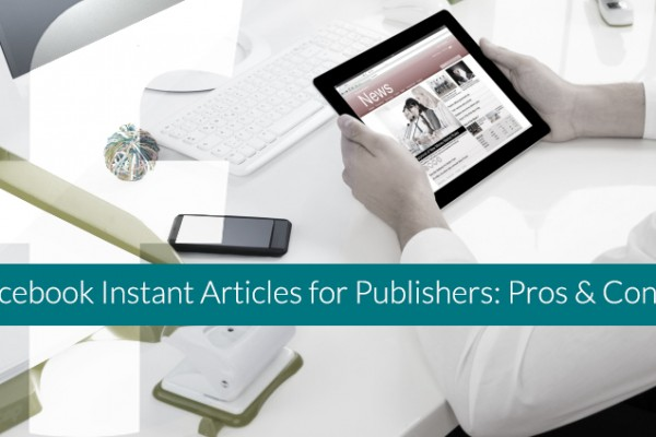 Facebook-Instant-Articles-for-Publishers-Pros-and-Cons