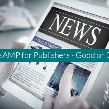 Google-AMP-for-Publishers---Good-or-Bad