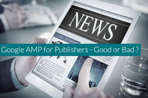 Google-AMP-for-Publishers---Good-or-Bad