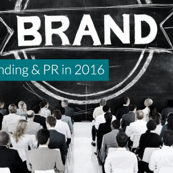 Bring Branding & PR Together in 2016