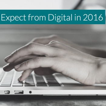 What to Expect from Digital in 2016