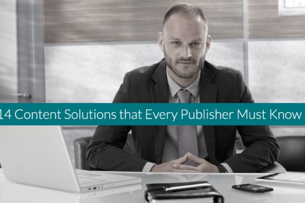 14-Content-Solutions-that-Every-Publisher-Must-Know
