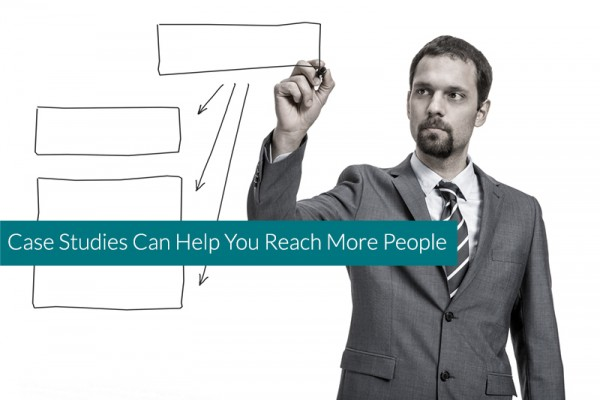 Case-Studies-Can-Help-You-Reach-More-People