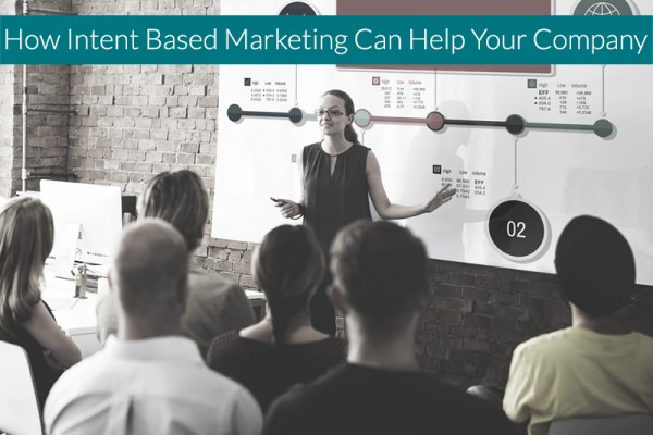 How-Intent-Based-Marketing-Can-Help-Your-Company
