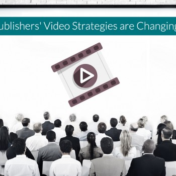 How-Publishers'-Video-Strategies-are-Changing
