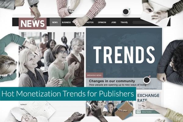 Hot-Monetization-Trends-for-Publishers