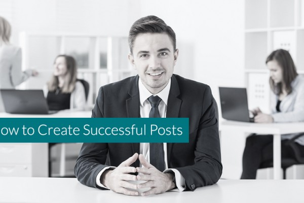 how-to-create-successful-posts
