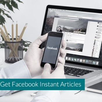 How-to-Get-Facebook-Instant-Articles