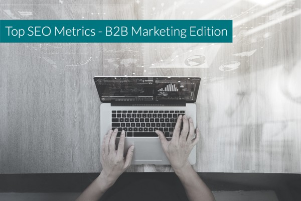 Top-SEO-Metrics-B2B-Marketing-Edition