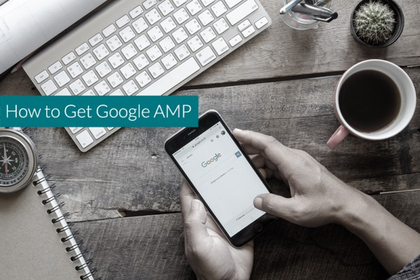 How to Get Google AMP