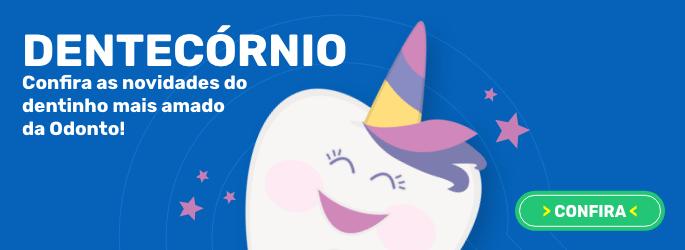 Confira as novidades do Dentecórnio!