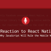 Our Reaction to React Native (Or: Why JavaScript Will Rule the Mobile World)