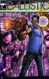 Ballistic # comic book complete sets Ballistic # comic books