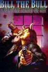 Bill the Bull: One Shot One Bourbon One Beer comic books