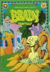 Brain Fantasy #1 Comic Books - Covers, Scans, Photos  in Brain Fantasy Comic Books - Covers, Scans, Gallery