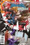 Convergence Nightwing/Oracle Comic Books. Convergence Nightwing/Oracle Comics.