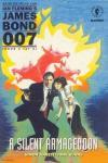 James Bond 007: A Silent Armageddon Comic Books. James Bond 007: A Silent Armageddon Comics.