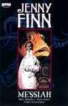 Jenny Finn: Messiah Comic Books. Jenny Finn: Messiah Comics.