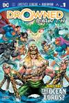 Justice League/Aquaman: Drowned Earth Comic Books. Justice League/Aquaman: Drowned Earth Comics.