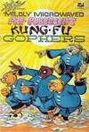 Mildly Microwaved Pre-Pubescent Kung-Fu Gophers Comic Books. Mildly Microwaved Pre-Pubescent Kung-Fu Gophers Comics.