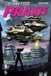 Planetoid Praxis #6 comic books for sale