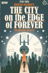 Star Trek: Harlan Ellison's The City on the Edge of Forever Teleplay Comic Books. Star Trek: Harlan Ellison's The City on the Edge of Forever Teleplay Comics.