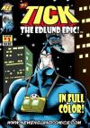 Tick: The Edlund Epic Comic Books. Tick: The Edlund Epic Comics.