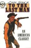 Zane Grey's To the Last Man Comic Books. Zane Grey's To the Last Man Comics.