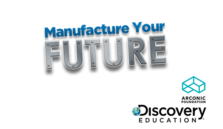 Discovery Education and Arconic Foundation Launch 'Manufacture Your Future Teacher Challenge'