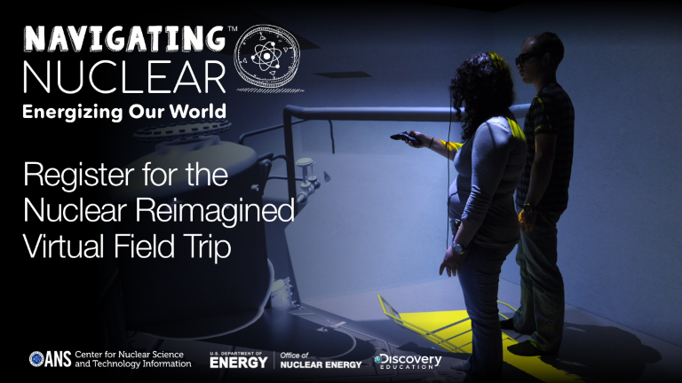American Nuclear Society and Discovery Education Introduce Virtual Field Trip to Reimagine Nuclear at the World's Most Powerful Nuclear Test Reactor