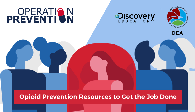 The Drug Enforcement Administration and Discovery Education Introduce Digital Workplace Training to Combat Opioid Epidemic