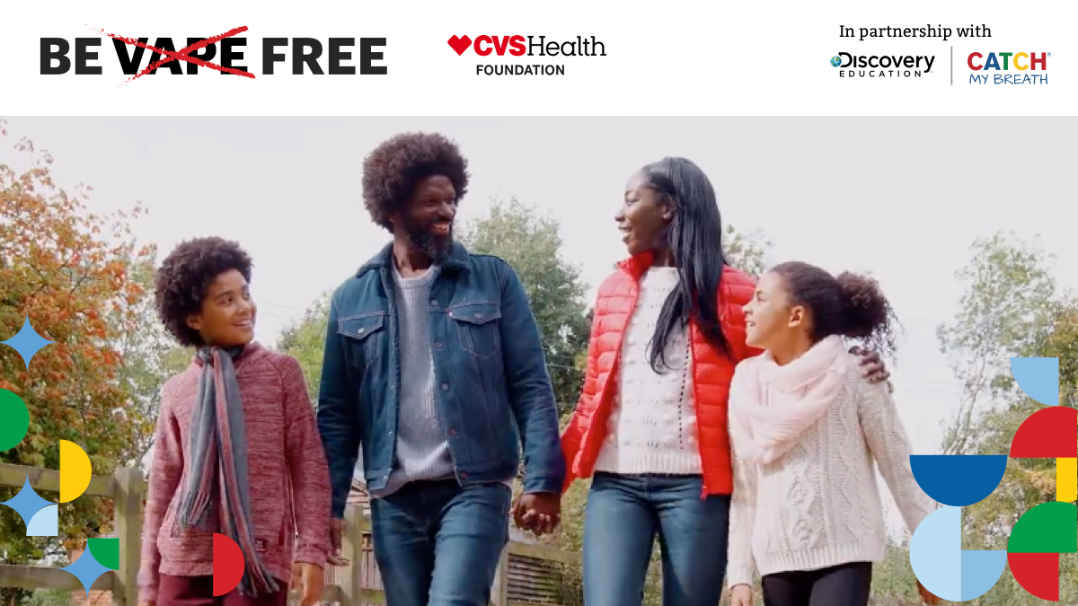 The CVS Health Foundation and CATCH Global Foundation Premier New 'Be Vape Free' Virtual Field Trip April 30th in Partnership with Discovery Education