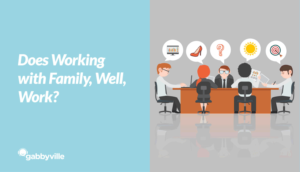 working-with-family-gabbyville-blog