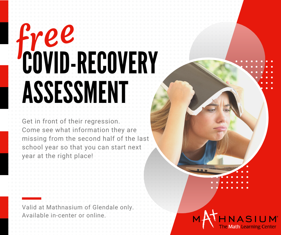 Free Covid-Recovery Assessment - specifically designed to uncover skill gaps from the second half of last school year and set you on the path to recovery and advancement