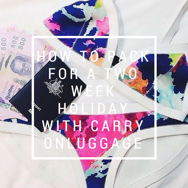 How to Pack for a Holiday with Carry On
