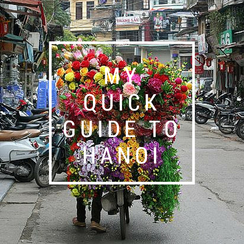 My Quick Guide to Hanoi