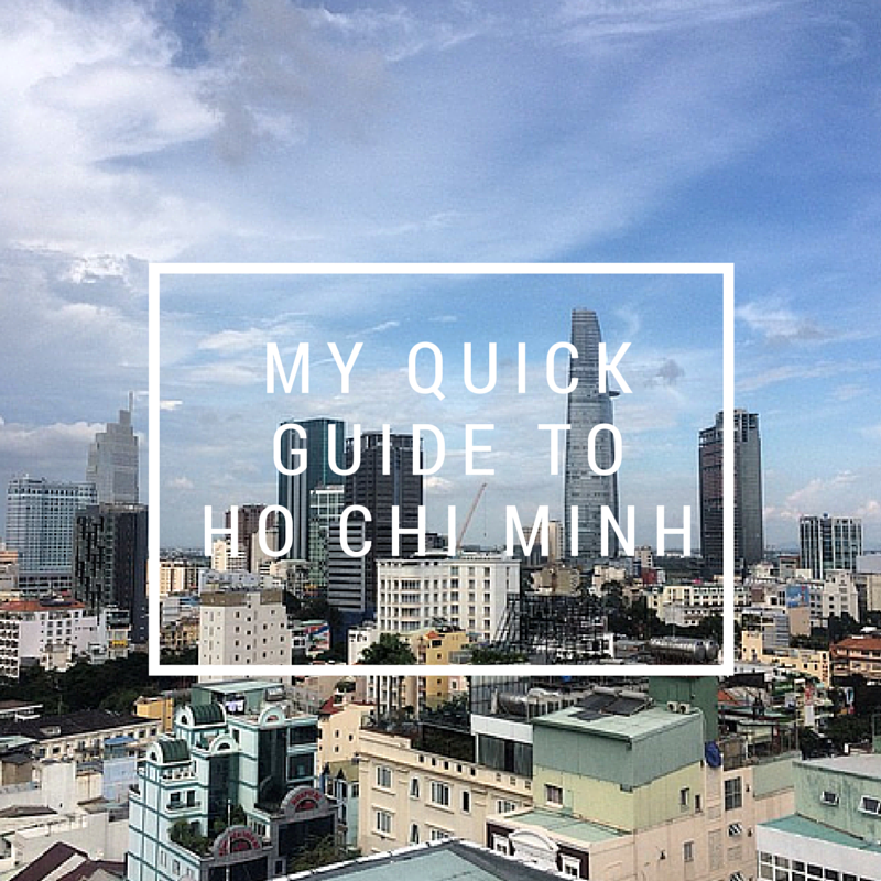My Quick Guide to Ho Chi Minh