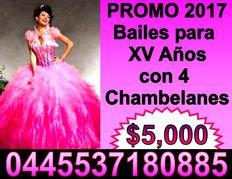 PROMOCIÓN CHAMBELANES Y BAILES PARA TUS XV AÑOS