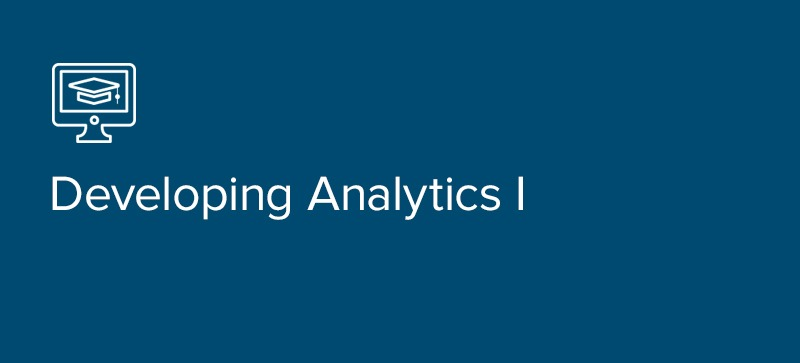 Developing Analytics I