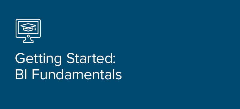 Getting Started: BI Fundamentals