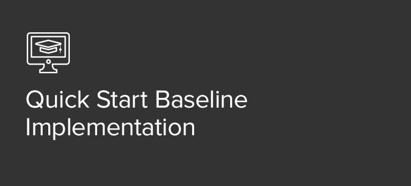 Quick Start Baseline Implementation