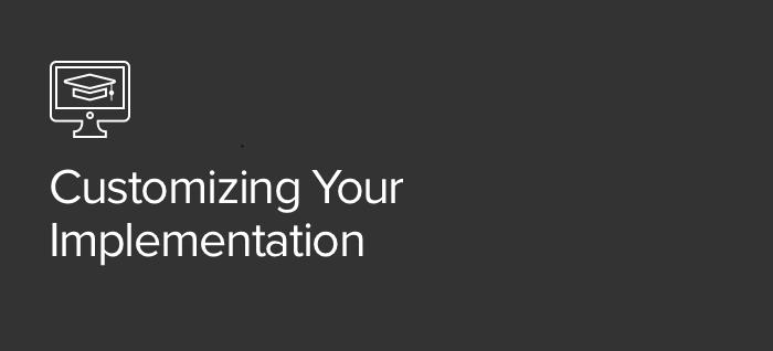 Customizing Your Implementation