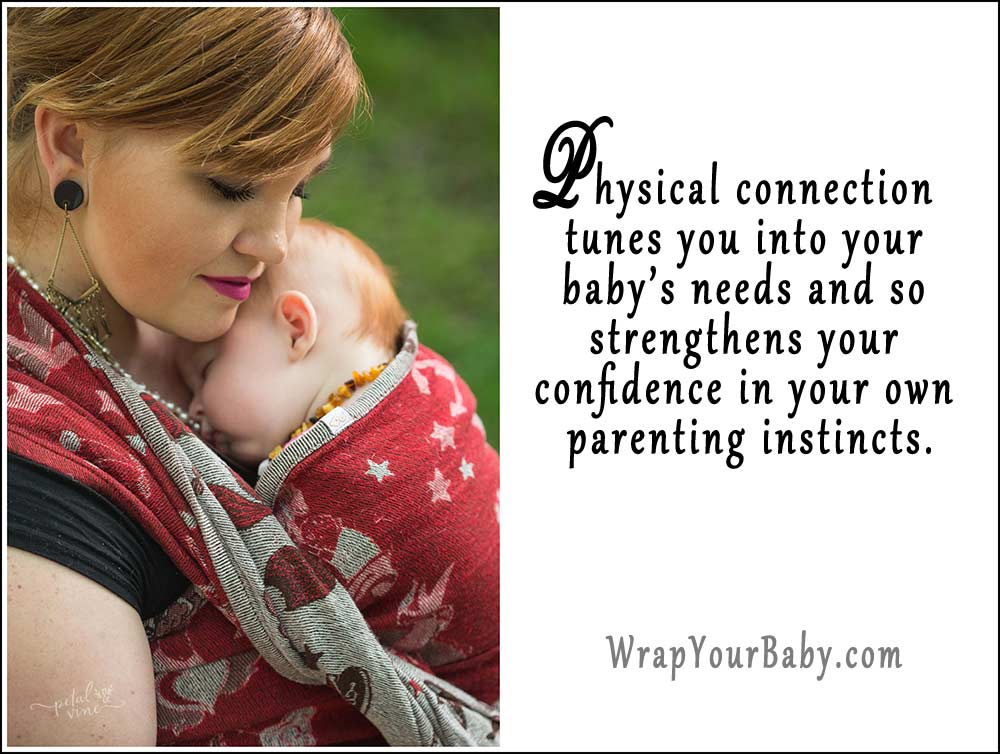Babywearing Benefits - tune into your parenting instincts
