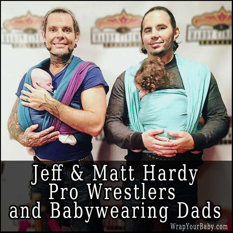 Jeff Hardy and Matt Hardy baby wearing with woven wraps